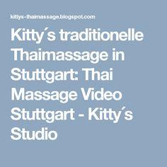 Kitty´s traditionelle Thaimassage in Stuttgart: Thai Massage Video Stuttgart - Kitty´s Studio