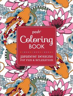 Amazon.com: Posh Adult Coloring Book: Japanese Designs for Fun and Relaxation (Posh Coloring Books) (9781449471996): Andrews McMeel Publishing LLC: Books
