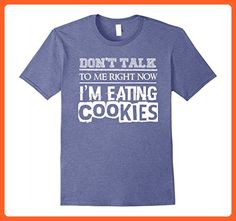 Mens Don't Talk To Me Right Now - I'm Eating Cookies - Funny Tee 2XL Heather Blue - Funny shirts (*Partner-Link)