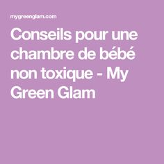 Conseils pour une chambre de bébé non toxique - My Green Glam