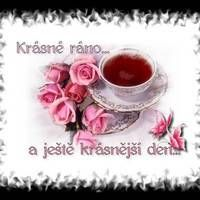 Dobre Rano Hana, Good Morning, Tea Cups, Good Day, Bonjour, Tea Cup, Buongiorno, Cup Of Tea