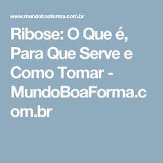 Ribose: O Que é, Para Que Serve e Como Tomar - MundoBoaForma.com.br