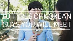 10 types of Korean guys you will meet