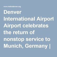 Denver International Airport celebrates the return of nonstop service to Munich, Germany | Metro Denver