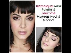 ▶ Illamasqua Aura Palette & Lancôme Makeup Haul & Tutorial - YouTube