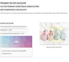 PREGNANCY DUE DATE CALCULATOR  -  - HAS YOUR PREGNANCY JOURNEY BEGUN, CONGRATULATIONS! NEED TO KNOW WHEN IS YOUR DUE DATE?