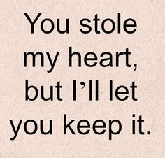 Download You stole my heart Short Quotes - 4676841 - i love you romantic sweet touching | mobile9