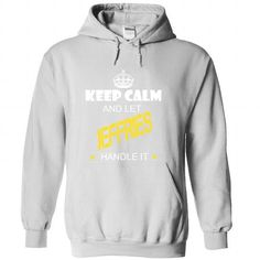 Keep Calm And Let JEFFRIES Handle It - #gifts #gift friend. MORE ITEMS => https://www.sunfrog.com/Names/Keep-Calm-And-Let-JEFFRIES-Handle-It-sxclmvjsgs-White-33791358-Hoodie.html?68278