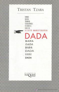 El rumano Tristan Tzara da a conocer el movimiento Dada en una serie de manifiestos. Tal vez ningún otro movimiento espiritual haya pretendido renovar el arte y la literatura desde unos presupuestos tan radicales y subversivos como los que alientan en cada uno de estos siete manifiestos.