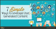 Blog - 7 Simple Ways To Leverage User Generated Content