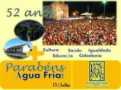 Casa de Cultura, Esporte e Cidadania Dona Joana: Hoje(13), o município de Água Fria completa 52 ano...