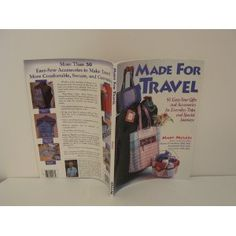 Made for Travel: 50 Easy-Sew Gifts and Accessories for Everyday Trips and Special Journeys    Great book for travel sewing projects!