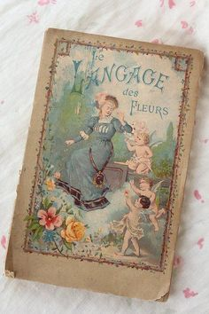 LE LANGAGE des FLEURS Published by Paris, 1879 - Coconfouato Vintage Book Covers, Vintage Children's Books, Old Books, Vintage World Maps, Antique Books, Language Of Flowers, Beautiful Book Covers, Book Images, Vintage Labels