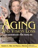 Aging and Vision Loss: A Handbook for Families