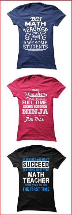 Funny t-shirts and hoodies for math teachers. See the full collection here: https://www.sunfrog.com/dmh0226/math-teacher-shirts