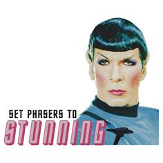 """""""Set phasers to stunning, Mr. Spock"""" T-Shirts & Hoodies by Aidan Wells   Redbubble - Hilarious!"""