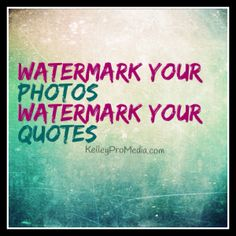 Watermark your quotes and photos to protect them