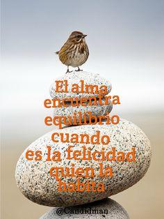 """""""El #Alma encuentra #Equilibrio cuando es la #Felicidad quien habita"""". #Citas #Frases @Candidman"""