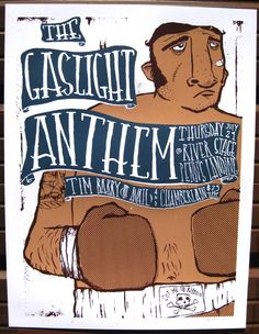 have a look at all http://www.pinterest.com/source/gigposters.com/   The Gaslight Anthem with Tim Barry