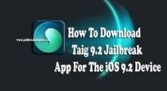 How To Download Taig 9.2 Jailbreak App For The iOS 9.2 Device.