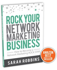 Sarah Robbins' Book | ROCK Your Network Marketing Business #rockyournetworkmarketingbusiness  I fully believe God put me in this business with like-minded, dedicated, professional women who desire to help others just as I do. I plan to use this business to not only help my family but to also help other children around the world!  www.kwelborn.myrandf.biz