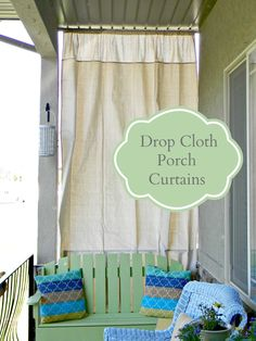 Drop Cloth Porch Curtains - Organize and Decorate Everything