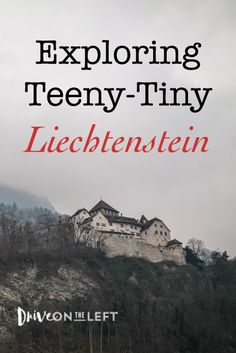 Taking in the sites in the Vaduz, the tiny capital in the tiny country of Liechtenstein