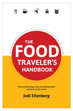 The Food Traveler's Handbook: where to buy, recent press and more on http://www.legalnomads.com