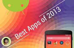 The Best Android Apps Of 2013 [Roundup]