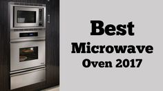 Best Microwave Oven 2017| Best 5 Microwave Oven Review| Best Rated Micro...