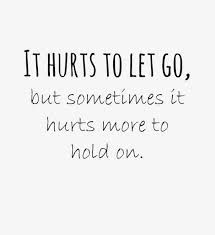 I guess you have to let certain people go, even if it's a family member you never imagined losing. It hurts more to hold onto them. So true for me.