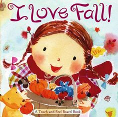 I Love Fall!: A Touch-and-Feel Board Book by Alison Inches,http://www.amazon.com/dp/1416936092/ref=cm_sw_r_pi_dp_DbzIsb00TRBVYXW3