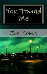 """The first novel from up and coming author Joel Cobbs, You Found Me, perfectly captures the struggle of a young man, Rob Thompson who tragically loses his mother. Rob uses various methods to cope with his loss, but none seem to quite suffice. Rob reaches a point in his journey where he questions """"what can you do about the cold image you find in your soul; when you've become the very person you hate and despise. When your heart is gone."""" Cobbs does a great job at balancing the very real struggle of Rob's present loss with flashbacks to Rob's past so that the audience gains a full picture of who Rob is and where he comes from. The twists of this novel will keep you on your toes and make it difficult to resist continuing to read to learn where the story will go next. Even if you've never dealt with a loss like Rob's, I highly recommend this novel to anyone who could use a little hope in the midst of a difficult situation or a reminder to appreciate the loved ones you do have in your life."""