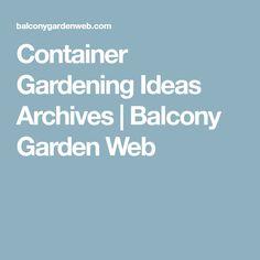 Container Gardening Ideas Archives | Balcony Garden Web
