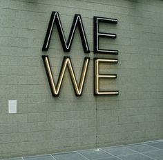 me , we
