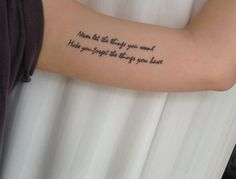 """""""never let the things you want, make you forget the things you have"""" #tattoo"""
