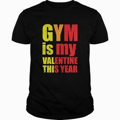 Gym is my valentine this year, Order HERE ==> https://www.sunfrog.com/Sports/110112017-309604165.html?70559 #valentineday #valentineparty #valentine