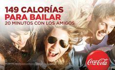 Este anuncio dice que con una Coca Cola puedes bailar y divertirte con tus amigos durante 20 minutos, porque una Coca Cola lleva 149 calorías. También lo que quiere demostrar Coca Cola con esto es que con su producto no se engorda si las calorías se utilizan para moverte, como por ejemplo, bailar con los amigos.