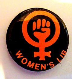 FEMALE SYMBOL WITH FIST- Womens Liberation August 26, 1970 demonstration  Button