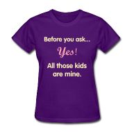 Homeschool T-shirts: Before you ask, Yes, all those kids are mine!