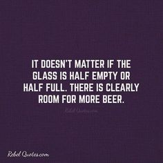 Room for more alcohol. #rebelquotes #wtf #rebel #lifequotes #quotes #quote #famous #hot #cool #lol #life #quoteoftheday #sarcasm #circusquotes #sarcasmquotes