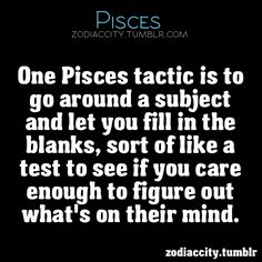 Pisces. I do this way too much.