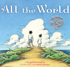 """Hello My Story Time Bunnies I'm reading """"All The World"""" By: Liz Garton Scanlon and Caldecott Honor Medalist: Marla Frazee With show and tell and song. Immigration En France, Great Books, My Books, Yoga Books, Story Books, Dance Books, Music Books, Poetry Books, Marla Frazee"""