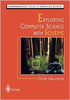 Exploring Computer Science With Scheme (Undergraduate Texts In Computer Science) – Hardcover I Can Read Books, Used Books, Computer Technology, Computer Science, Programming Languages, Problem Solving, Texts, Coding, Explore