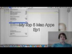 My Top 5 Mac Apps - Ep1
