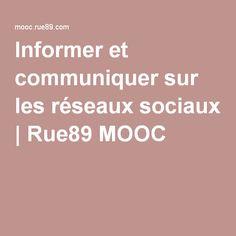 Informer et communiquer sur les réseaux sociaux | Rue89 MOOC