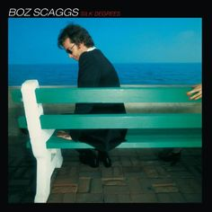 Silk Degrees by Boz Scaggs: A #1970s Classic Album