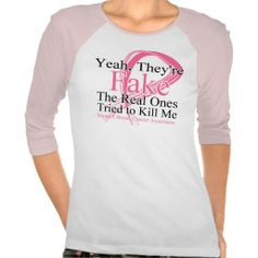 Shop Fake - Real Ones Tried to Kill Me - Breast Cancer T-Shirt created by cancerapparel. Fly Fishing Girls, Horse T Shirts, Trendy Tops, My T Shirt, White Tees, Breast Cancer, My Style, How To Wear