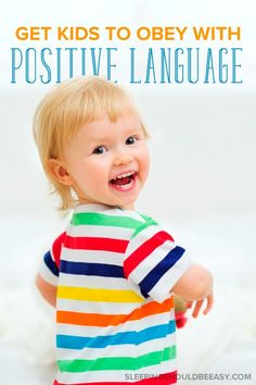 Sometimes the best way for kids to obey isn't by telling them 'no' all the time or reiterating what they can't do. Try using positive language instead.