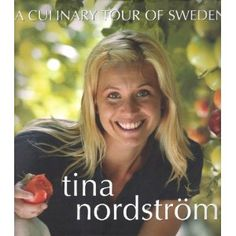 A Culinary Tour of Sweden by Tina Nordström